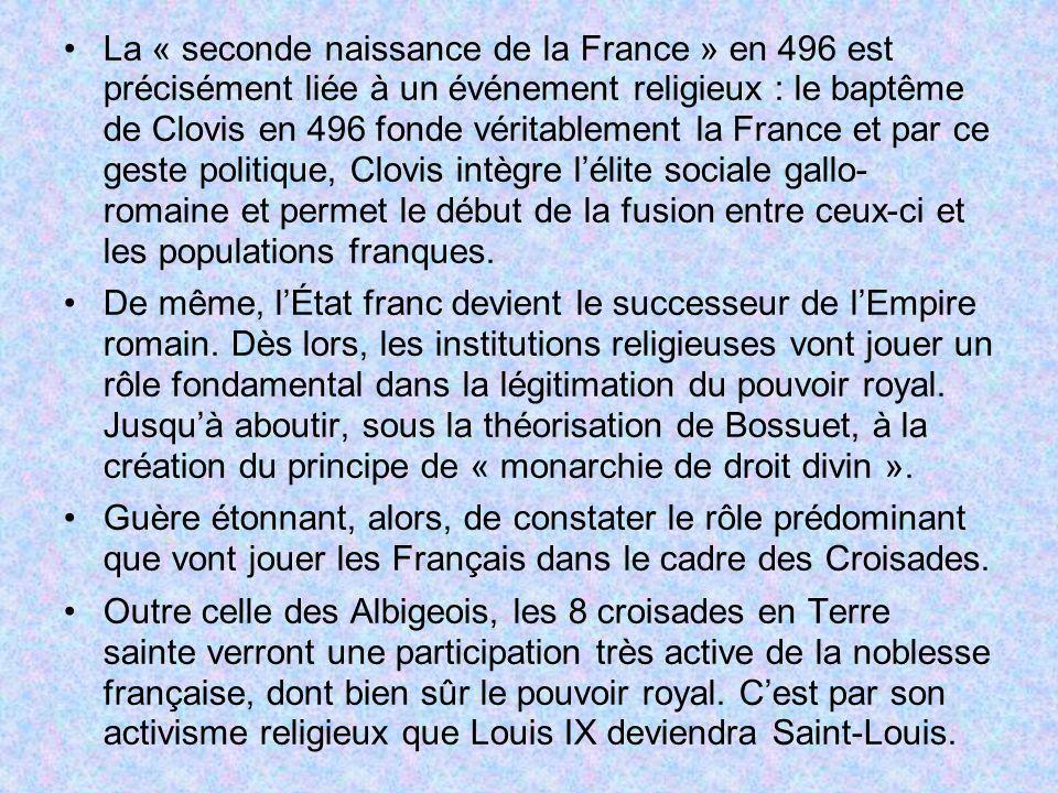 La « seconde naissance de la France » en 496 est précisément liée à un événement religieux : le baptême de Clovis en 496 fonde véritablement la France