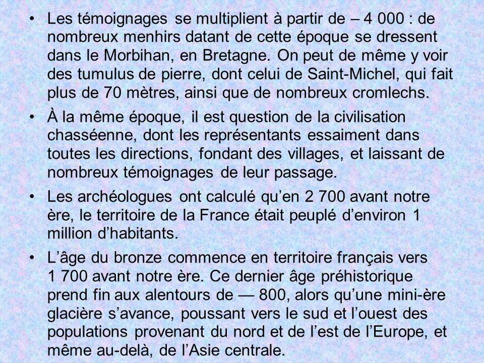Les témoignages se multiplient à partir de – 4 000 : de nombreux menhirs datant de cette époque se dressent dans le Morbihan, en Bretagne. On peut de
