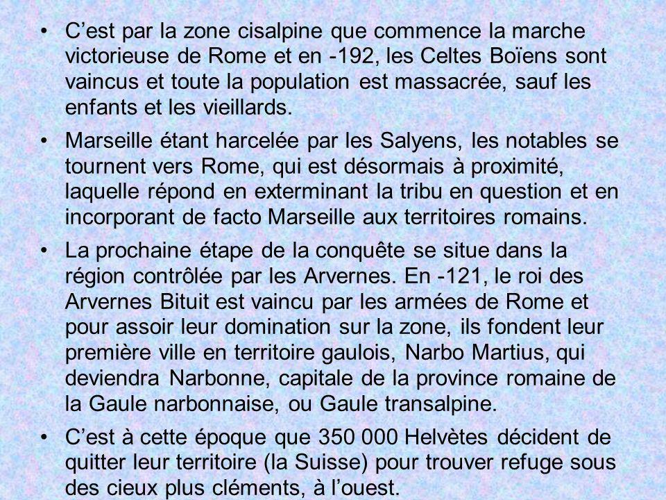 Cest par la zone cisalpine que commence la marche victorieuse de Rome et en -192, les Celtes Boïens sont vaincus et toute la population est massacrée,