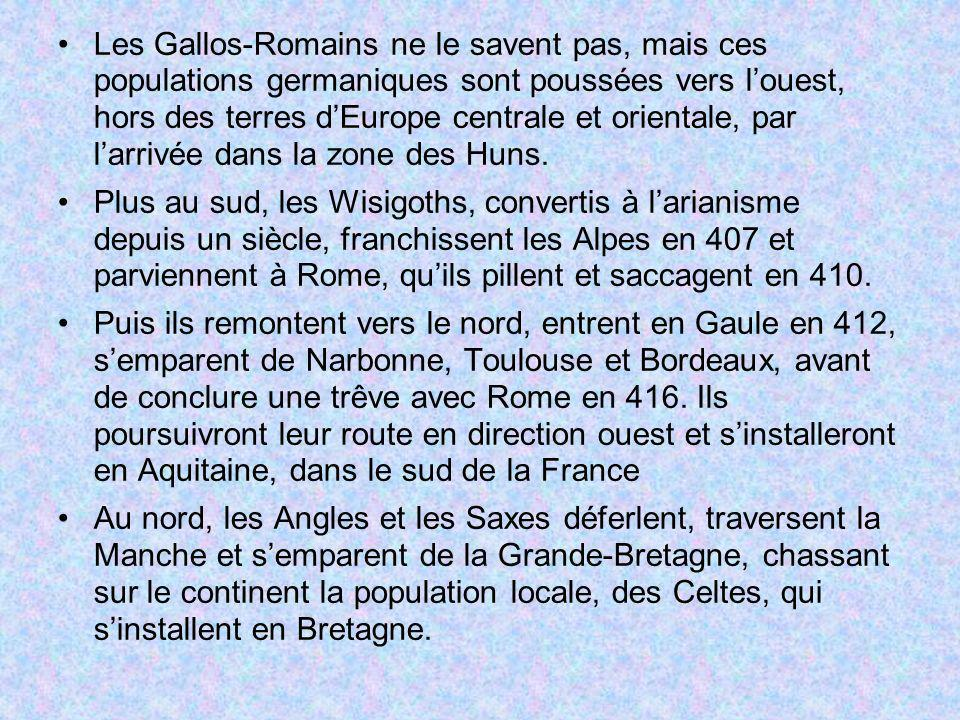Les Gallos-Romains ne le savent pas, mais ces populations germaniques sont poussées vers louest, hors des terres dEurope centrale et orientale, par la