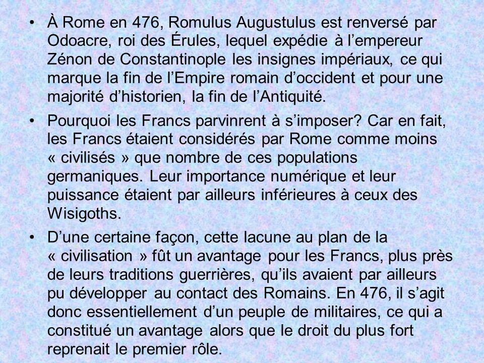 À Rome en 476, Romulus Augustulus est renversé par Odoacre, roi des Érules, lequel expédie à lempereur Zénon de Constantinople les insignes impériaux,