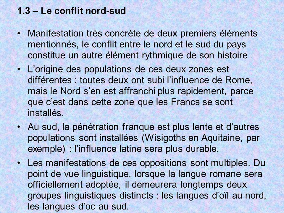 1.3 – Le conflit nord-sud Manifestation très concrète de deux premiers éléments mentionnés, le conflit entre le nord et le sud du pays constitue un au