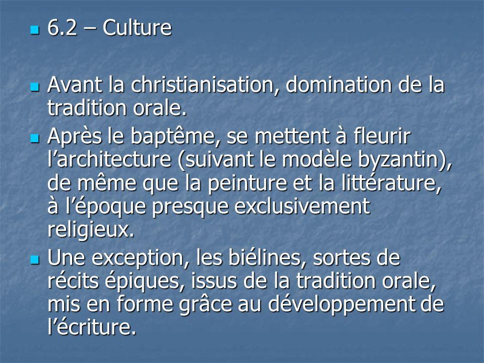 6.2 – Culture 6.2 – Culture Avant la christianisation, domination de la tradition orale. Avant la christianisation, domination de la tradition orale.