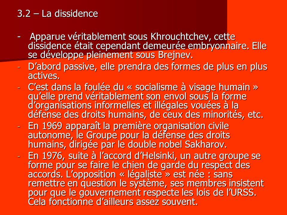 3.2 – La dissidence - Apparue véritablement sous Khrouchtchev, cette dissidence était cependant demeurée embryonnaire.