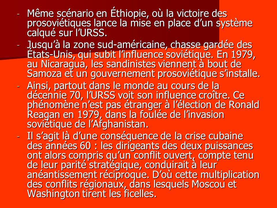 - Même scénario en Éthiopie, où la victoire des prosoviétiques lance la mise en place dun système calqué sur lURSS.