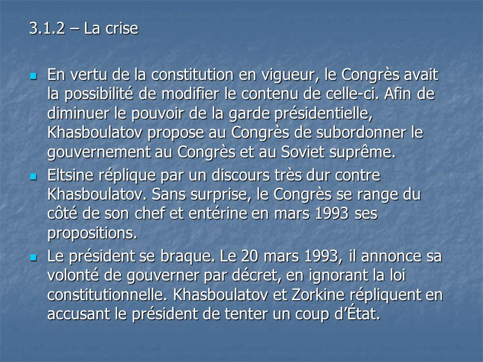 3.1.2 – La crise En vertu de la constitution en vigueur, le Congrès avait la possibilité de modifier le contenu de celle-ci. Afin de diminuer le pouvo