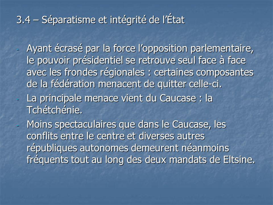 3.4 – Séparatisme et intégrité de lÉtat - Ayant écrasé par la force lopposition parlementaire, le pouvoir présidentiel se retrouve seul face à face av