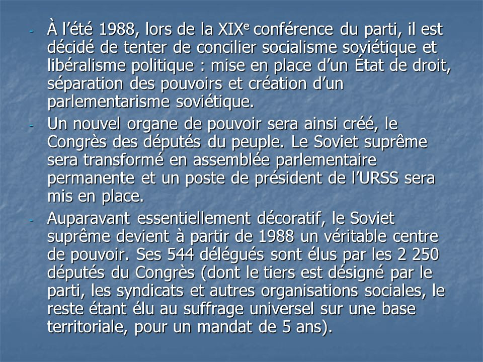 - À lété 1988, lors de la XIX e conférence du parti, il est décidé de tenter de concilier socialisme soviétique et libéralisme politique : mise en pla
