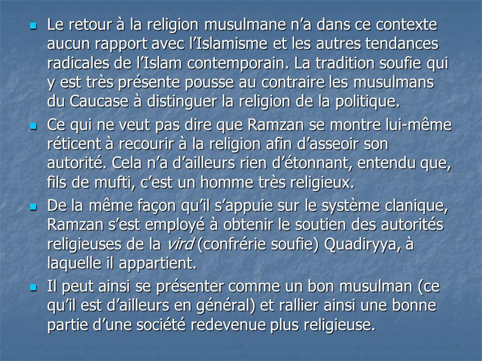 Le retour à la religion musulmane na dans ce contexte aucun rapport avec lIslamisme et les autres tendances radicales de lIslam contemporain. La tradi