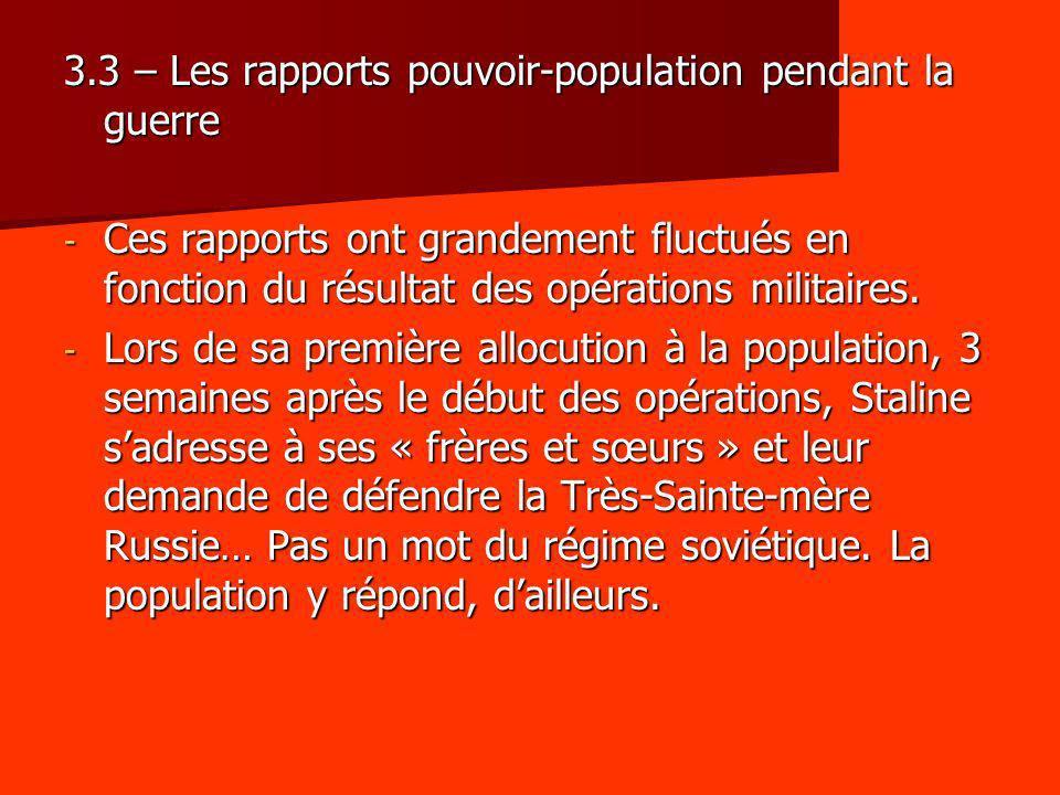3.3 – Les rapports pouvoir-population pendant la guerre - Ces rapports ont grandement fluctués en fonction du résultat des opérations militaires. - Lo