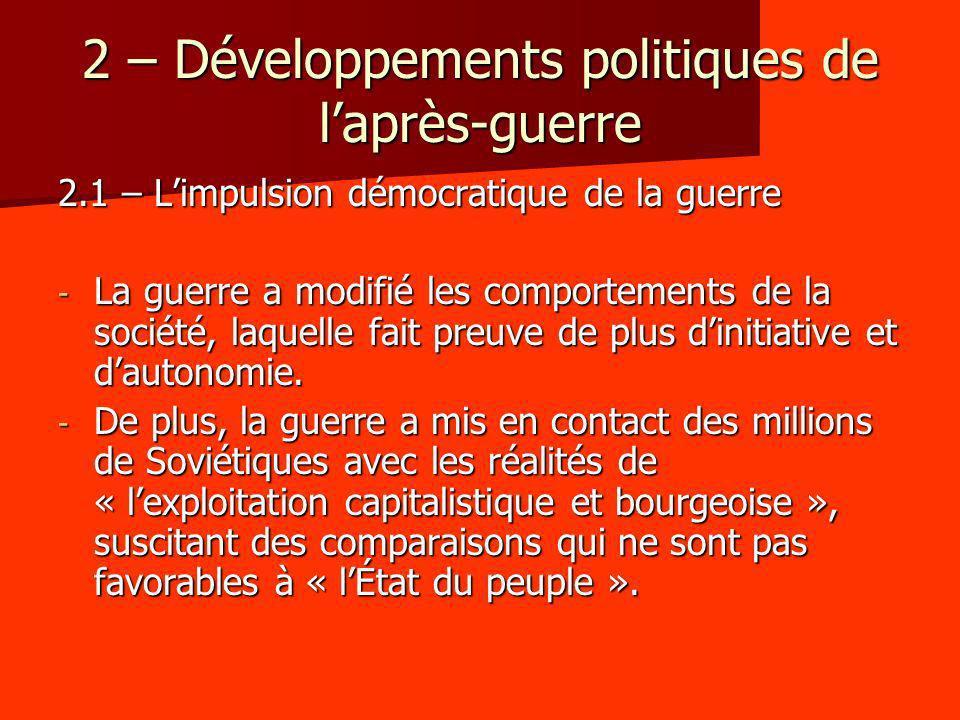 2 – Développements politiques de laprès-guerre 2.1 – Limpulsion démocratique de la guerre - La guerre a modifié les comportements de la société, laque