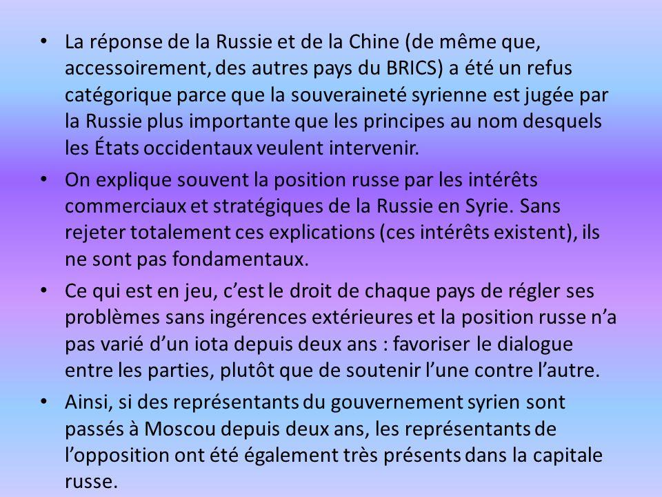 La réponse de la Russie et de la Chine (de même que, accessoirement, des autres pays du BRICS) a été un refus catégorique parce que la souveraineté sy