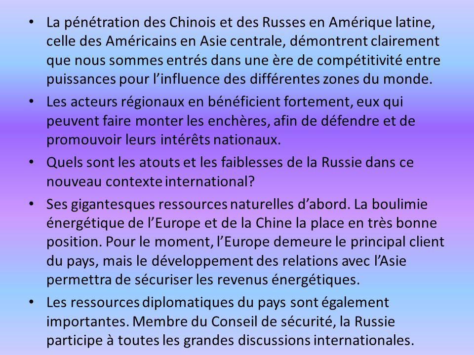 La pénétration des Chinois et des Russes en Amérique latine, celle des Américains en Asie centrale, démontrent clairement que nous sommes entrés dans