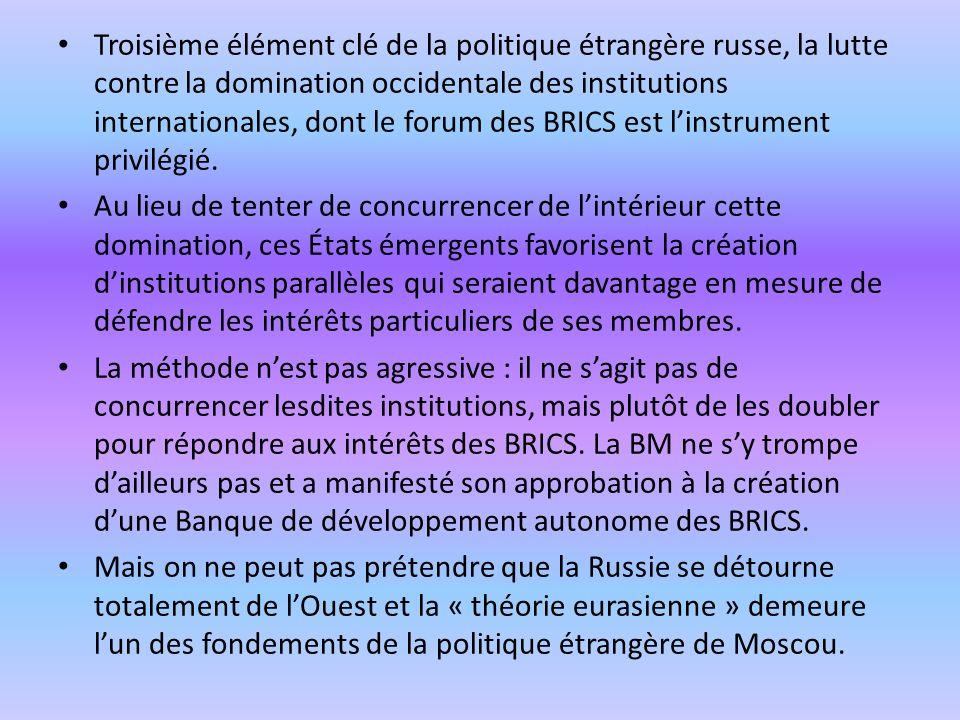 Troisième élément clé de la politique étrangère russe, la lutte contre la domination occidentale des institutions internationales, dont le forum des B