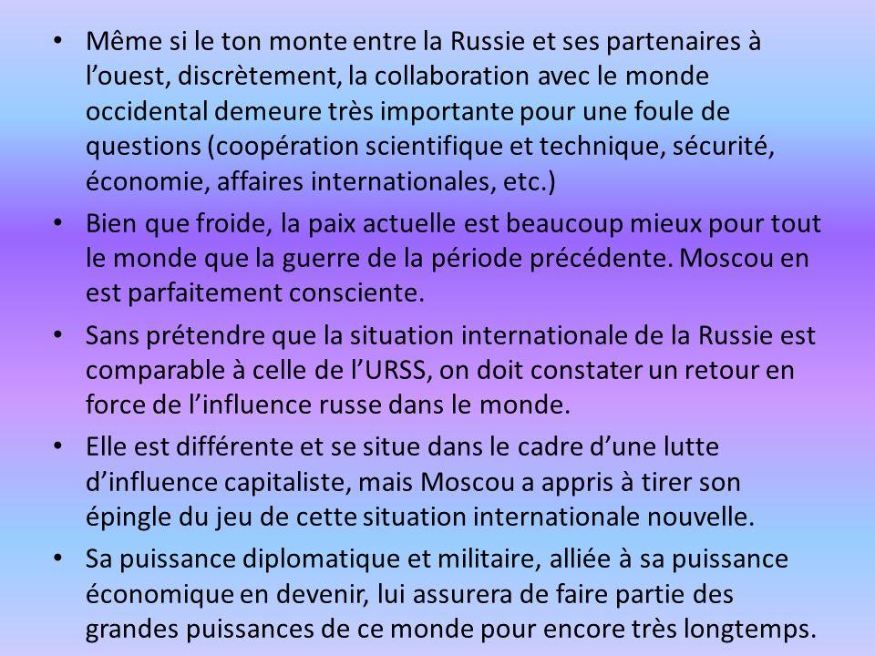 Même si le ton monte entre la Russie et ses partenaires à louest, discrètement, la collaboration avec le monde occidental demeure très importante pour