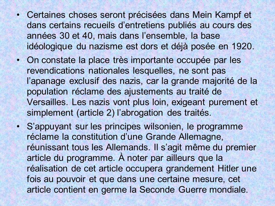 Certaines choses seront précisées dans Mein Kampf et dans certains recueils dentretiens publiés au cours des années 30 et 40, mais dans lensemble, la