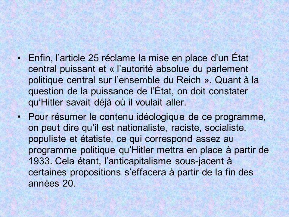 Enfin, larticle 25 réclame la mise en place dun État central puissant et « lautorité absolue du parlement politique central sur lensemble du Reich ».