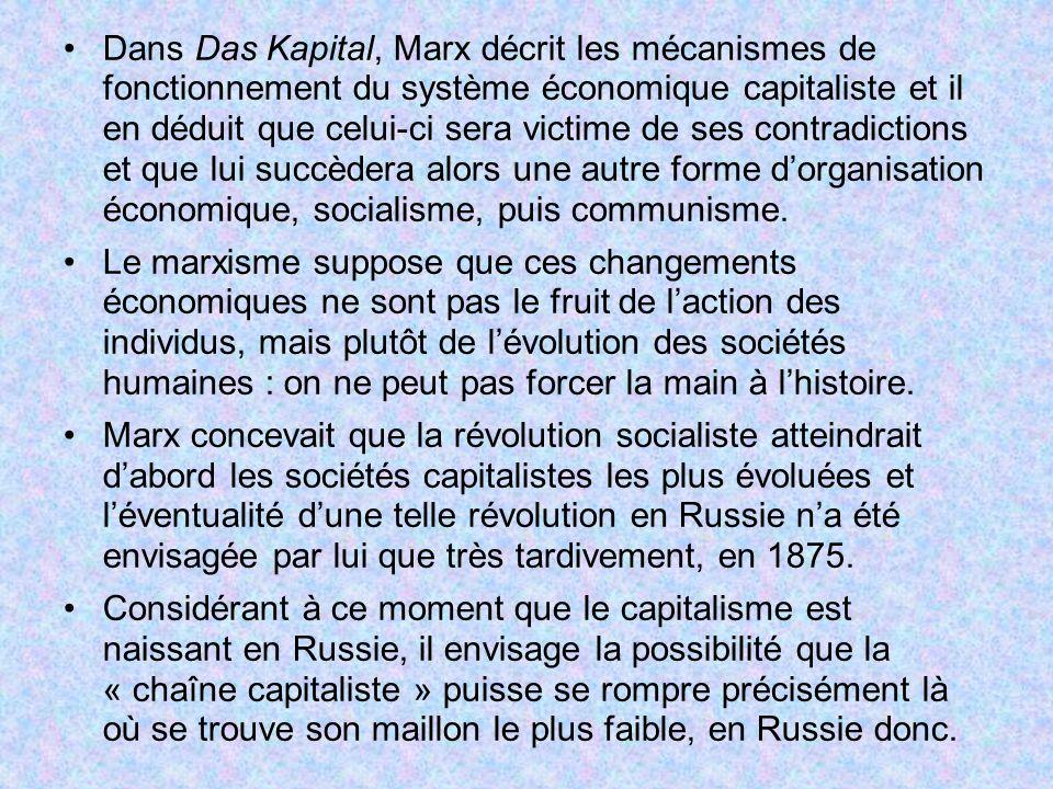 Dans Das Kapital, Marx décrit les mécanismes de fonctionnement du système économique capitaliste et il en déduit que celui-ci sera victime de ses cont