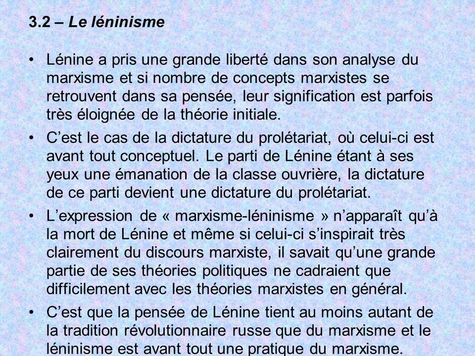 3.2 – Le léninisme Lénine a pris une grande liberté dans son analyse du marxisme et si nombre de concepts marxistes se retrouvent dans sa pensée, leur