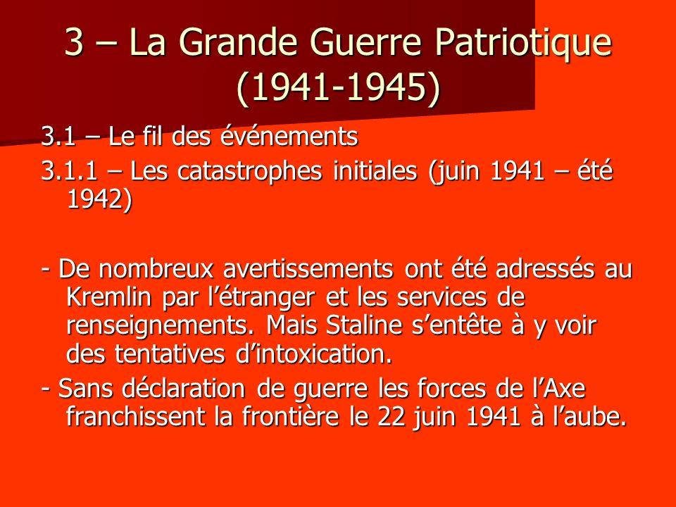 3 – La Grande Guerre Patriotique (1941-1945) 3.1 – Le fil des événements 3.1.1 – Les catastrophes initiales (juin 1941 – été 1942) - De nombreux avert