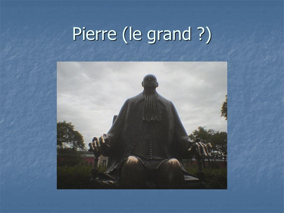 Pierre (le grand ?)