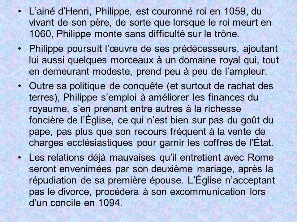Lainé dHenri, Philippe, est couronné roi en 1059, du vivant de son père, de sorte que lorsque le roi meurt en 1060, Philippe monte sans difficulté sur