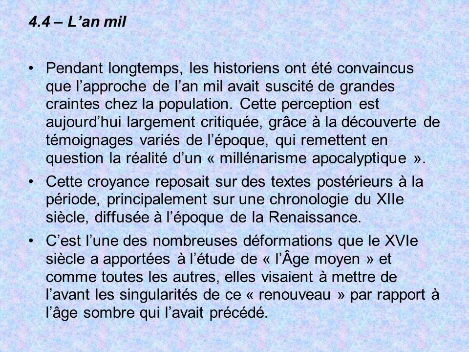4.4 – Lan mil Pendant longtemps, les historiens ont été convaincus que lapproche de lan mil avait suscité de grandes craintes chez la population. Cett