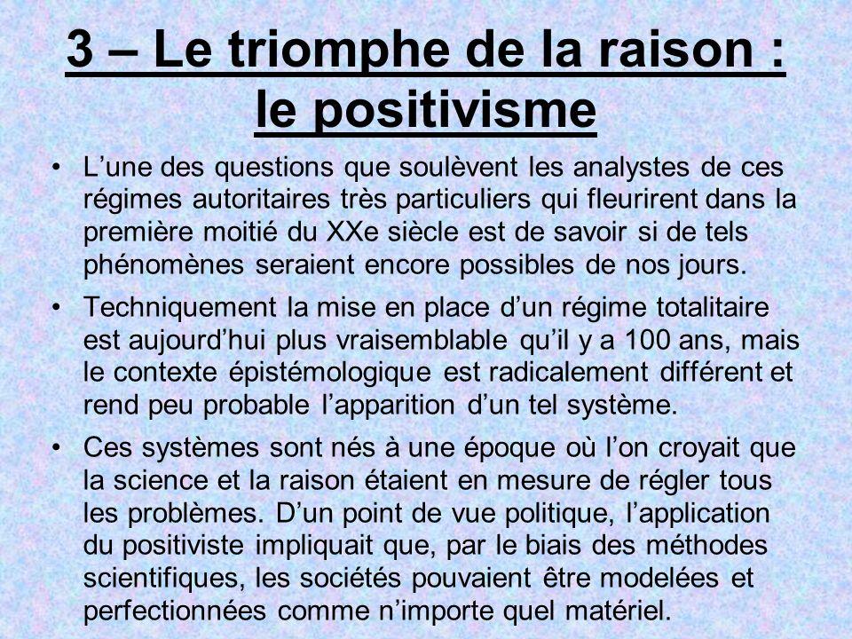 3 – Le triomphe de la raison : le positivisme Lune des questions que soulèvent les analystes de ces régimes autoritaires très particuliers qui fleurir