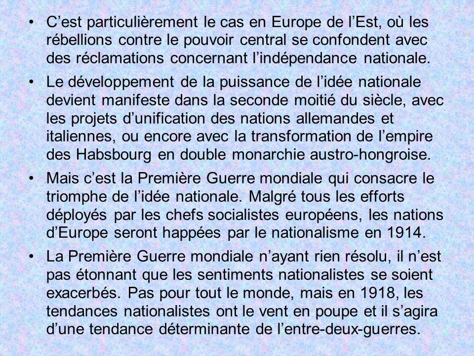 Cest particulièrement le cas en Europe de lEst, où les rébellions contre le pouvoir central se confondent avec des réclamations concernant lindépendance nationale.