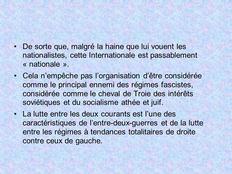De sorte que, malgré la haine que lui vouent les nationalistes, cette Internationale est passablement « nationale ». Cela nempêche pas lorganisation d
