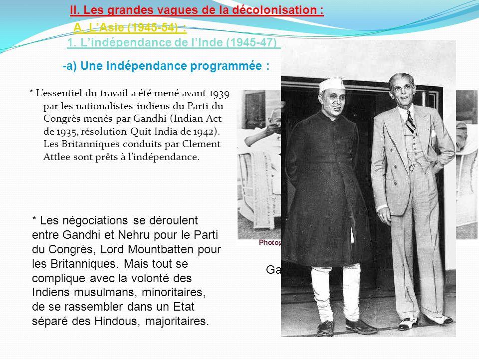 -b) Une guerre civile : * Hindous et Musulmans saffrontent en une guerre religieuse et civile (aiguisée par Londres, qui espère en tirer des avantages) de 1946 à 1947.