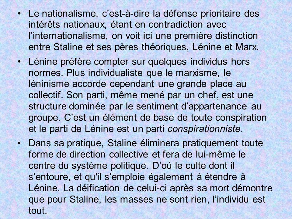 Le nationalisme, cest-à-dire la défense prioritaire des intérêts nationaux, étant en contradiction avec linternationalisme, on voit ici une première d