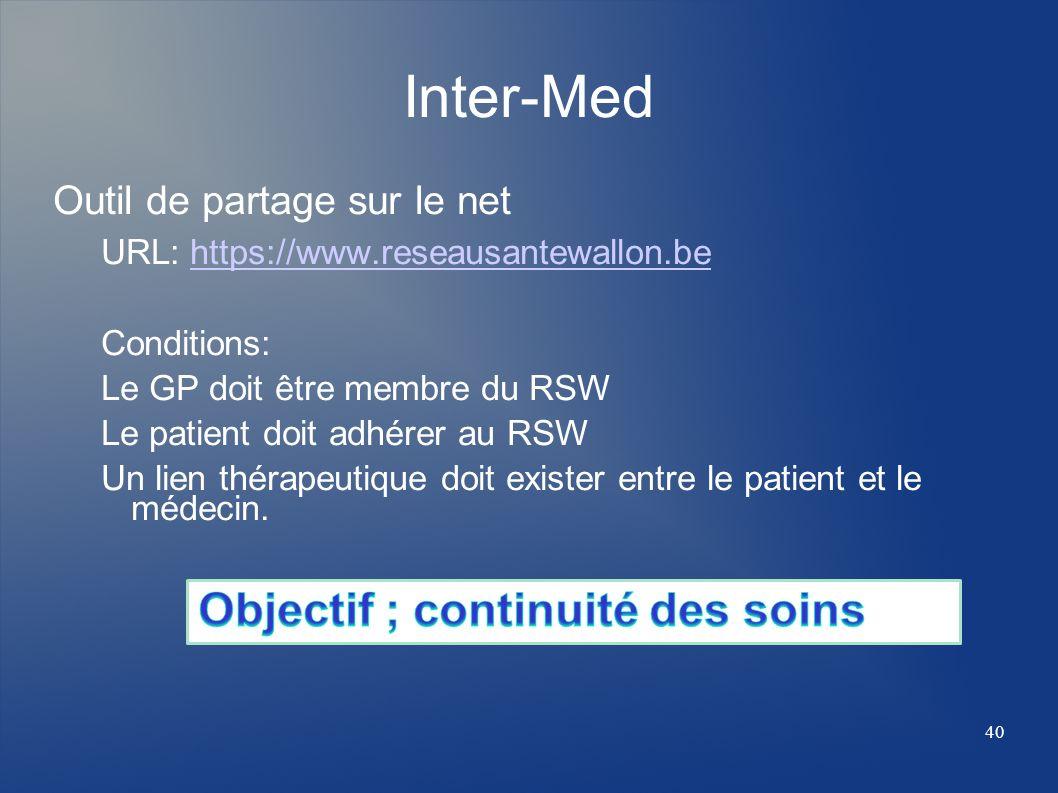Outil de partage sur le net URL: https://www.reseausantewallon.behttps://www.reseausantewallon.be Conditions: Le GP doit être membre du RSW Le patient