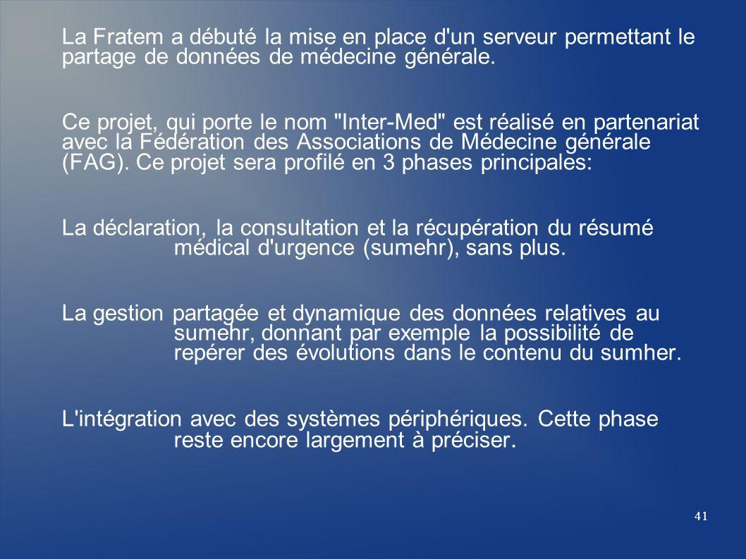 La Fratem a débuté la mise en place d'un serveur permettant le partage de données de médecine générale. Ce projet, qui porte le nom