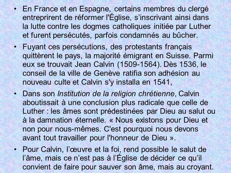 En France et en Espagne, certains membres du clergé entreprirent de réformer l'Église, sinscrivant ainsi dans la lutte contre les dogmes catholiques i