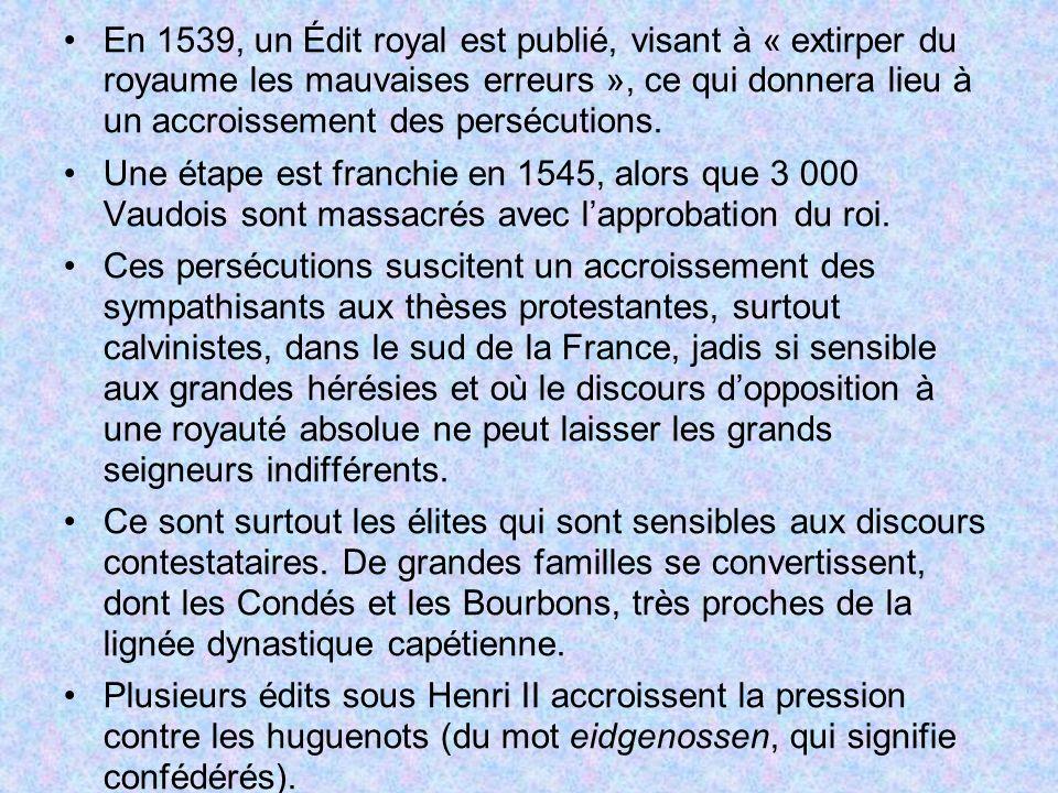 En 1539, un Édit royal est publié, visant à « extirper du royaume les mauvaises erreurs », ce qui donnera lieu à un accroissement des persécutions. Un