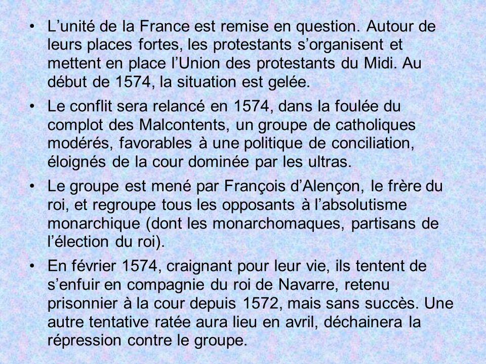 Lunité de la France est remise en question. Autour de leurs places fortes, les protestants sorganisent et mettent en place lUnion des protestants du M