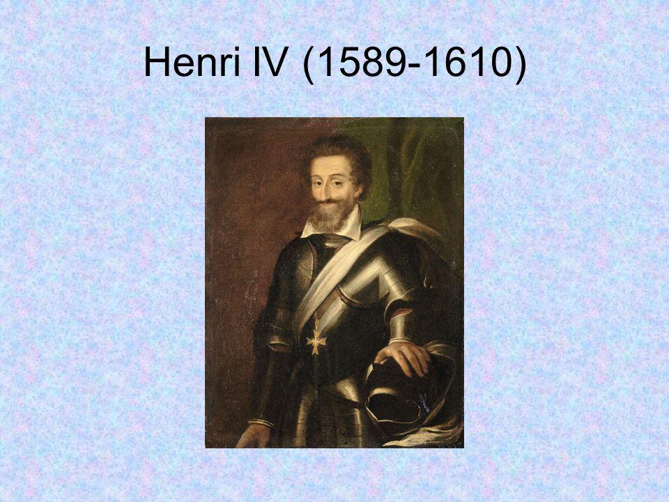 Henri IV (1589-1610)