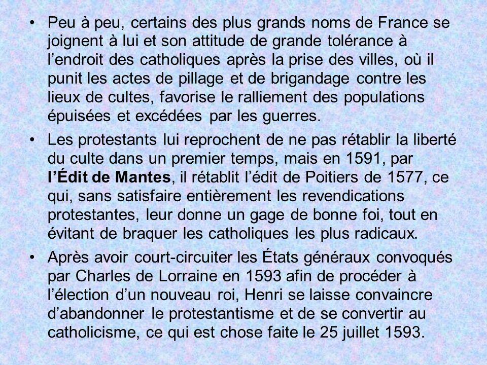 Peu à peu, certains des plus grands noms de France se joignent à lui et son attitude de grande tolérance à lendroit des catholiques après la prise des