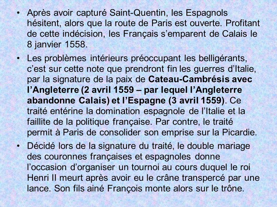 Après avoir capturé Saint-Quentin, les Espagnols hésitent, alors que la route de Paris est ouverte. Profitant de cette indécision, les Français sempar