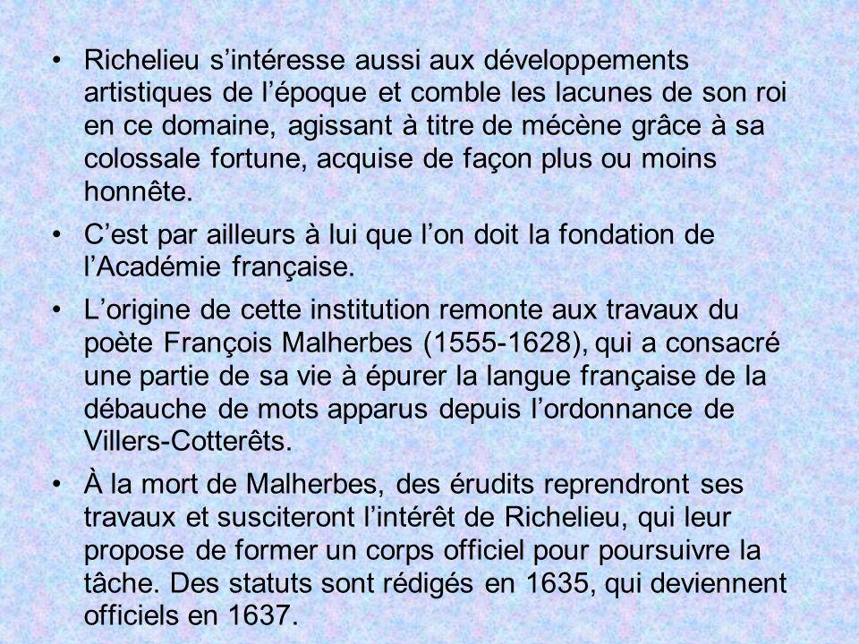 Richelieu sintéresse aussi aux développements artistiques de lépoque et comble les lacunes de son roi en ce domaine, agissant à titre de mécène grâce