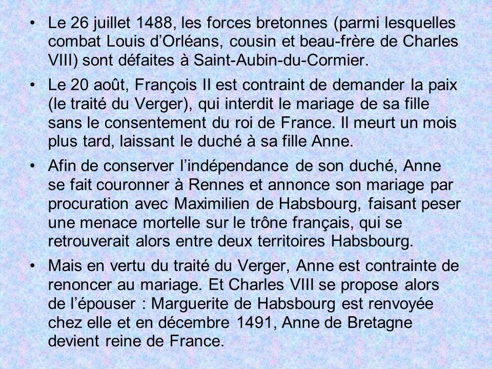 Le 26 juillet 1488, les forces bretonnes (parmi lesquelles combat Louis dOrléans, cousin et beau-frère de Charles VIII) sont défaites à Saint-Aubin-du