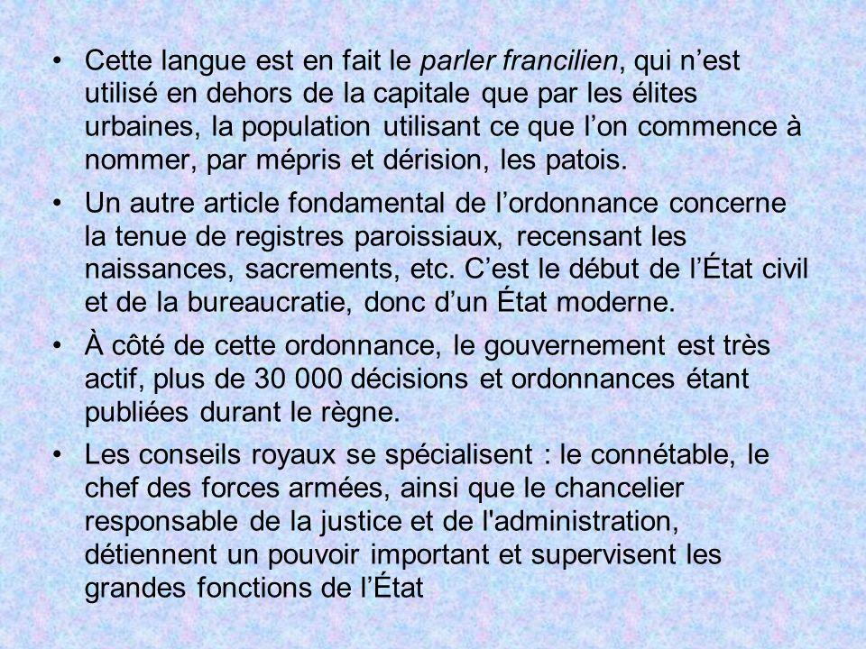 Cette langue est en fait le parler francilien, qui nest utilisé en dehors de la capitale que par les élites urbaines, la population utilisant ce que l