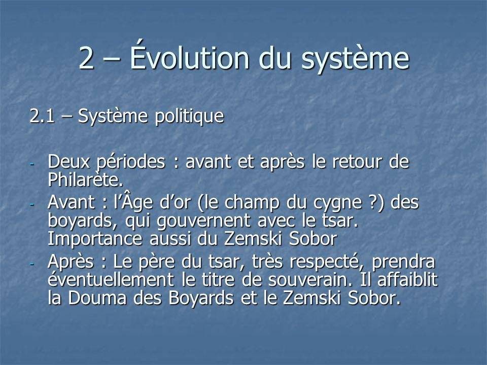 2 – Évolution du système 2.1 – Système politique - Deux périodes : avant et après le retour de Philarète. - Avant : lÂge dor (le champ du cygne ?) des