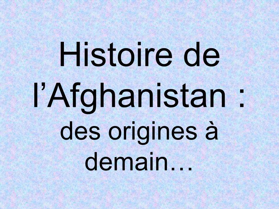 Histoire de lAfghanistan : des origines à demain…