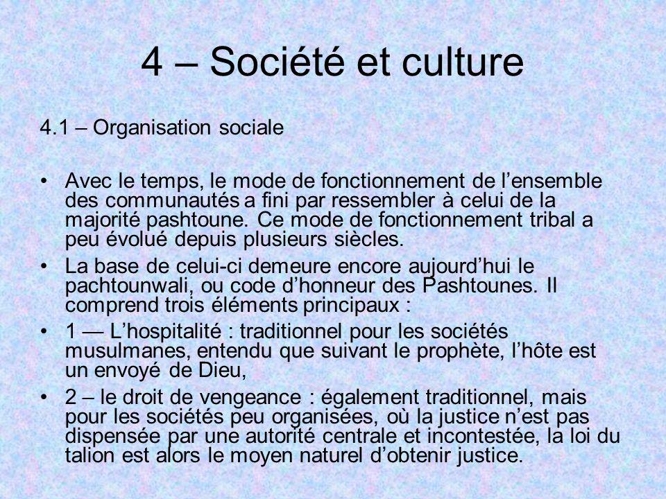 4 – Société et culture 4.1 – Organisation sociale Avec le temps, le mode de fonctionnement de lensemble des communautés a fini par ressembler à celui