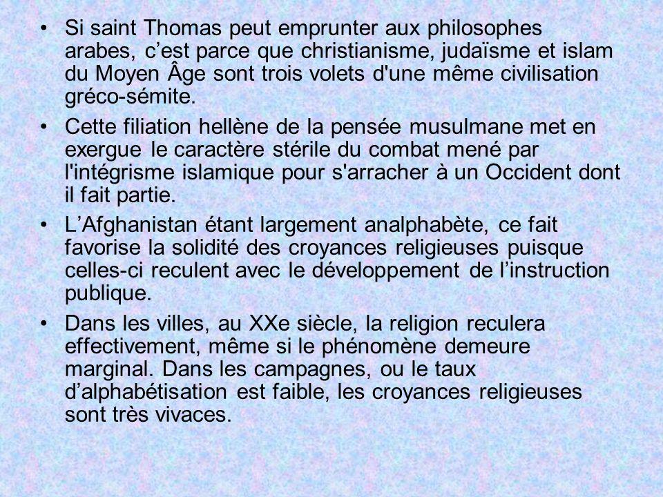 Si saint Thomas peut emprunter aux philosophes arabes, cest parce que christianisme, judaïsme et islam du Moyen Âge sont trois volets d'une même civil