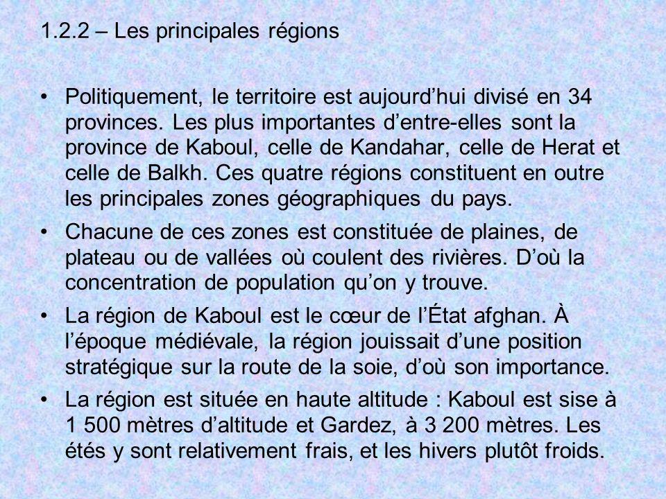 1.2.2 – Les principales régions Politiquement, le territoire est aujourdhui divisé en 34 provinces. Les plus importantes dentre-elles sont la province