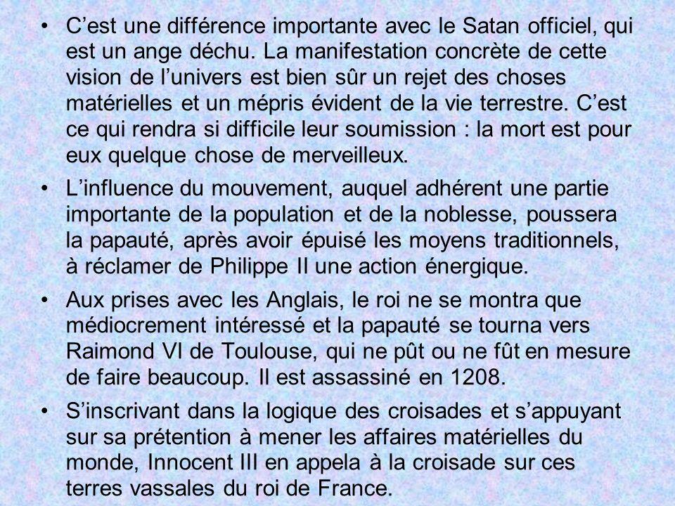 Cest une différence importante avec le Satan officiel, qui est un ange déchu. La manifestation concrète de cette vision de lunivers est bien sûr un re