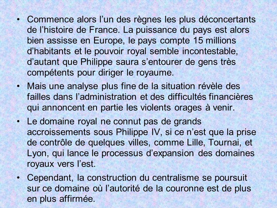 Commence alors lun des règnes les plus déconcertants de lhistoire de France. La puissance du pays est alors bien assisse en Europe, le pays compte 15